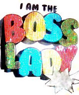 "Wanna be a ""BOSS LADY""?"