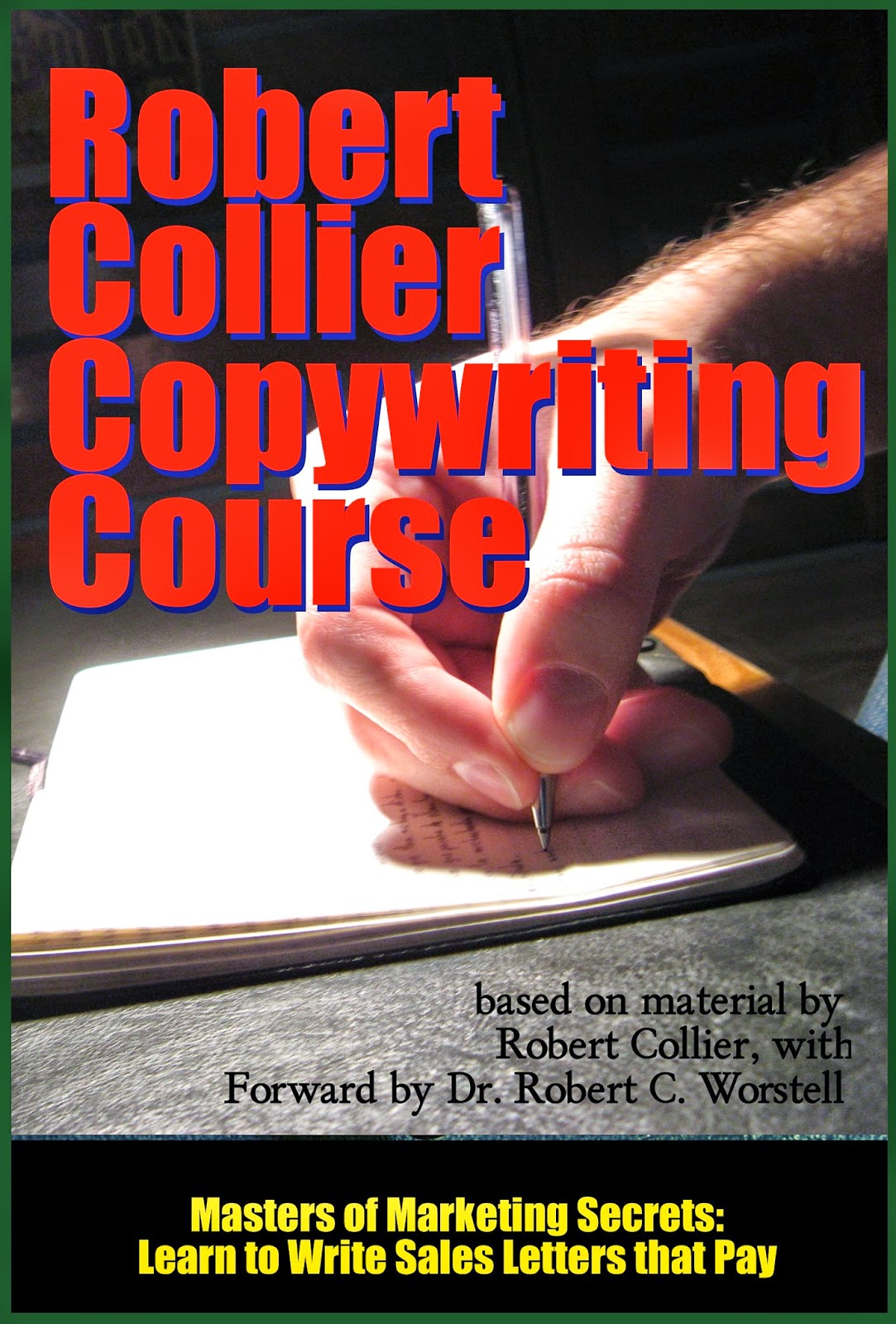 The Robert Collier Copywriting Course - now available as ebook and paperback.