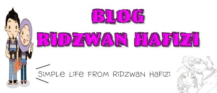 Cerita Kehidupan Ridzwan Hafizi