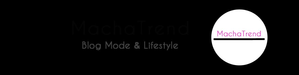 MachaTrend : blog mode, beauté, lifestyle Lyon