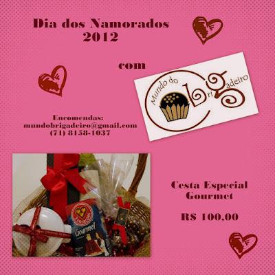 Sugestão de presente para o Dia dos Namorados 2012: Cesta Especial Gourmet do Mundo do Brigadeiro