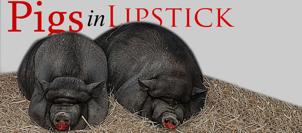 Pigs in Lipstick