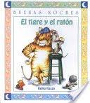 EL TIGRE Y  EL RATON--KEIKO  KASZA