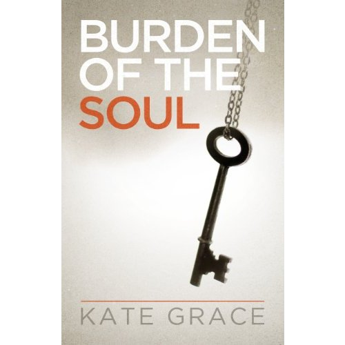 http://www.amazon.com/Burden-Soul-Kate-Grace/dp/0983752710/ref=sr_1_cc_1?s=aps&ie=UTF8&qid=1419023982&sr=1-1-catcorr&keywords=burden+of+the+soul