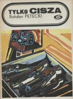 "Bohdan Petecki – ""Tylko cisza"""