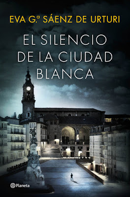 LIBRO - El silencio de la ciudad blanca Eva G. Sáenz de Urturi (Planeta - 12 Abril 2016) NOVELA | Edición papel & digital ebook kindle Comprar en Amazon España