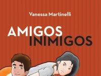"Resenha Nacional - ""Amigos Inimigos"" - Vanessa Martinelli"