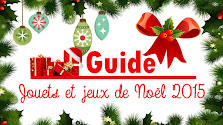 Guide des jouets et jeux de Noël 2015 (Partie 3/3) + CONCOURS