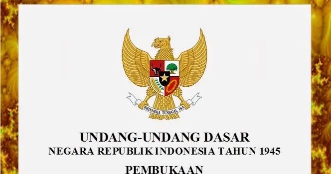 Isi Pembukaan UUD 1945 Republik Indonesia Alinea 1-4