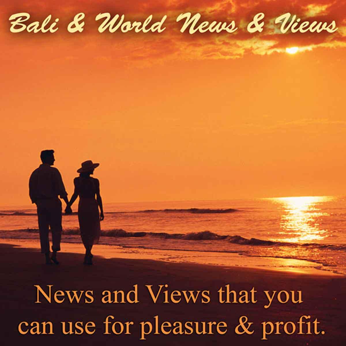 Bali & World News & Views & Bali News and Views