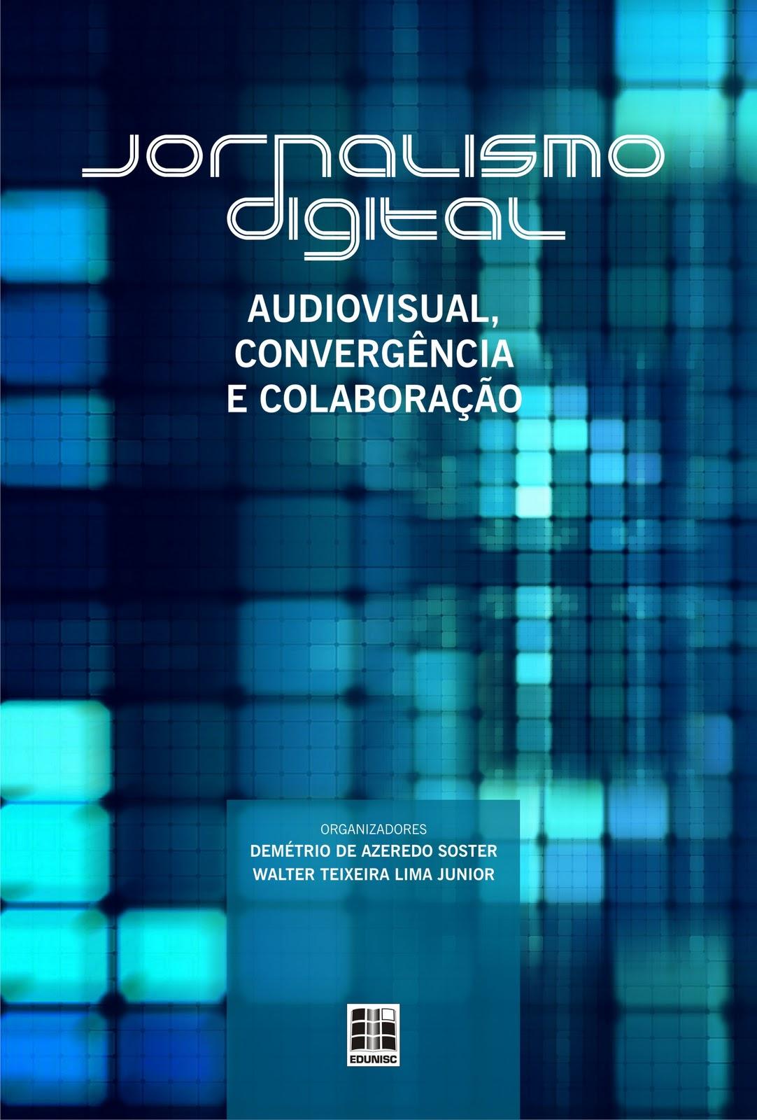 """Livro """"Jornalismo digital: audiovisual, convergência e colaboração"""""""