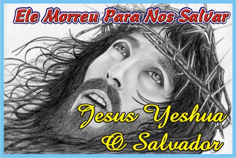 Ele Morreu Para Nos Salvar Yeshua - Jesus O Senhor