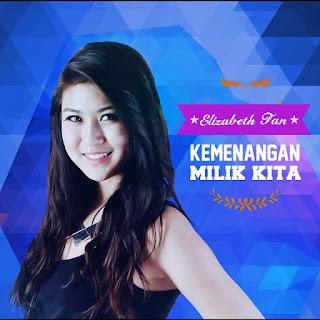 Elizabeth Tan - Kemenangan Milik Kita MP3