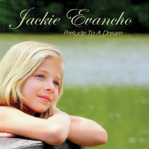 Jackie Evancho Prelude to a Dream