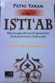 buku isti'ab Meningkatkan kapasitas rekrutmen dakwah fathi yakan