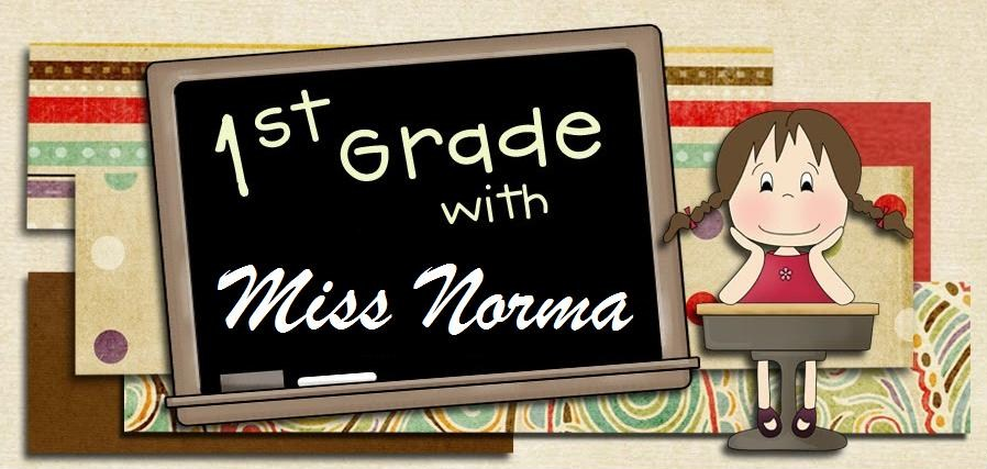 1st Grade with Miss Norma