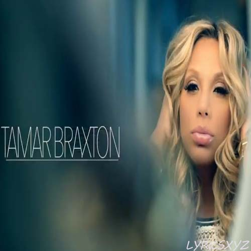 tamar braxton the one song lyrics plus official video