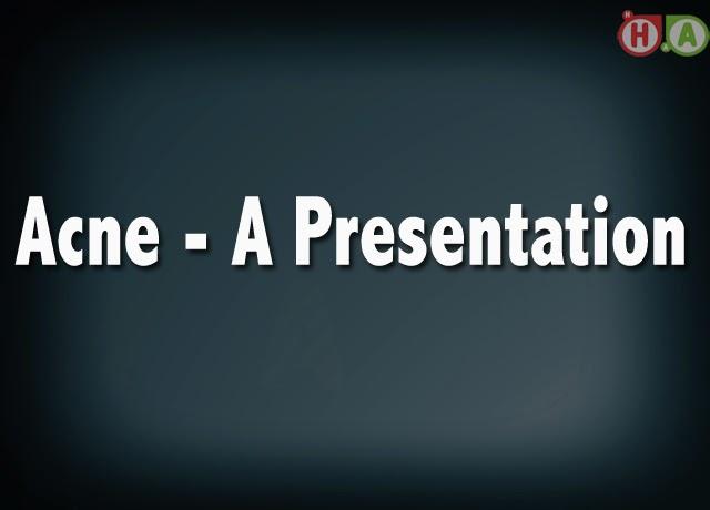 Acne - A Presentation