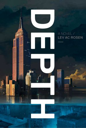 Review of Depth by Lev AC Rosen: Future New York has been mostly submerged by massive tidal waves. People have stayed in the city though, living in the top halves of skyscrapers and travelling on bridges suspended above the water...