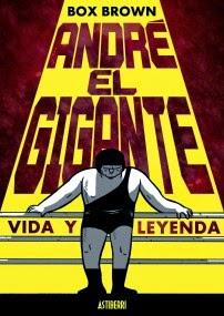 André el gigante. Vida y leyenda, de Box Brown