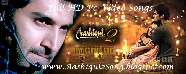 Aashiqui 2 Songs Mp3 Free Download 2013