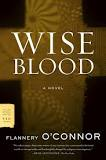 Wise Blood ~ Flannery O'Connor