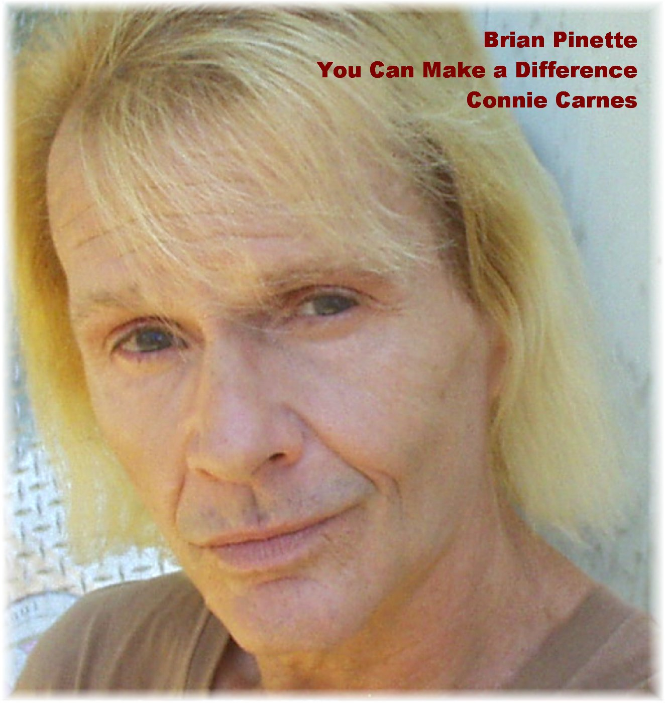 Brian Pinette sings You Can Make a Difference (feat. Connie Carnes)