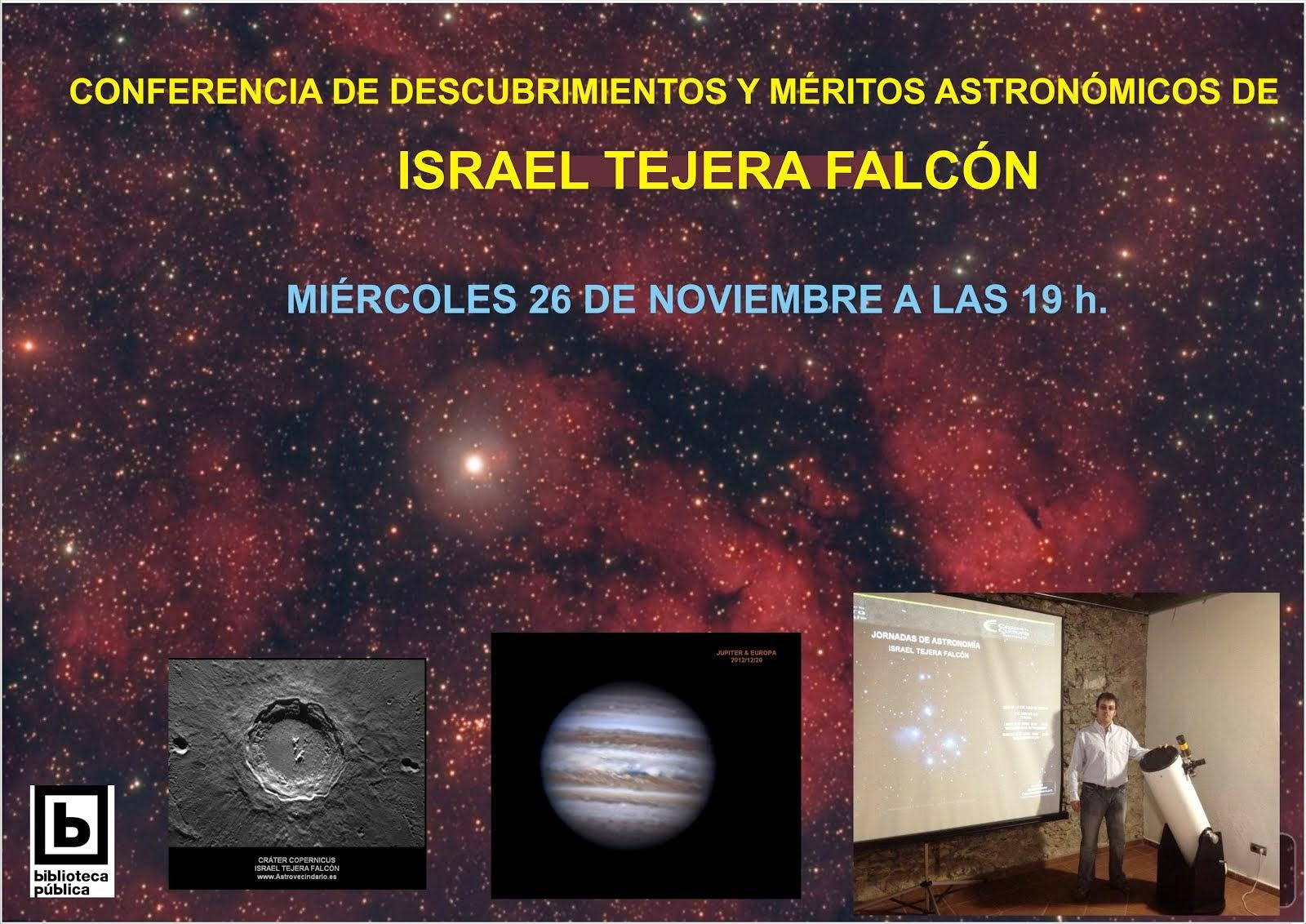 """Conferencia """"Descubrimeintos y méritos astronómicos Israel Tejera Falcón""""  26/11/2014"""