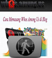 Cara Memasang Whos Among Us di Blog