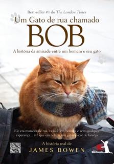 Um Gato de Rua Chamado Bob * James Bowen