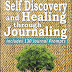 Self Discovery and Healing Through Journaling - Free Kindle Non-Fiction