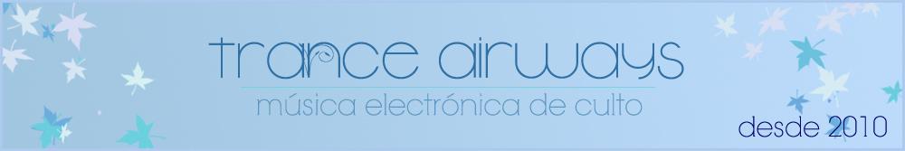 Trance Airways | Música electrónica de culto