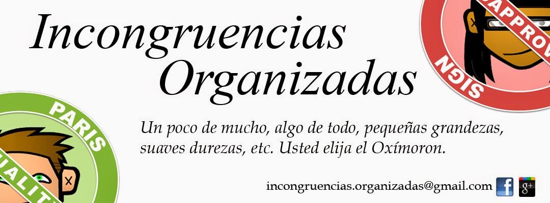 Incongruencias Organizadas