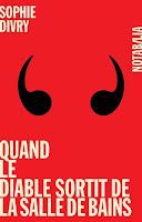 http://ivresselivresque.blogspot.com/2015/10/sophie-divry-quand-le-diable-sortit-de.html#more