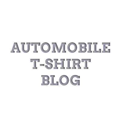 Automobile T-shirt Blog