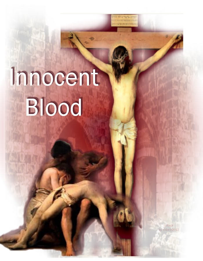 Promise of Messiah: The Passover Blogs: 2012: Innocent Blood and ...