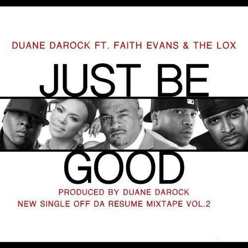 Duane DaRock ft. Faith Evans & The LOX – Just Be Good