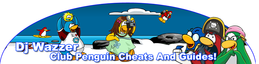 Dj Wazzer, Club Penguin Cheats And Guides!