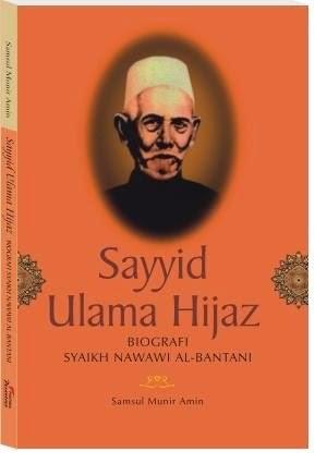 Sayyid Ulama Hijaz: Biografi Syeikh Nawawi Al-Bantani
