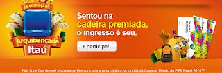"""""""Promoção Arquibancada Itaú"""""""