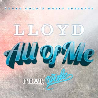 Lloyd ft. Wale – All Of Me Lyrics | Letras | Lirik | Tekst | Text | Testo | Paroles - Source: musicjuzz.blogspot.com