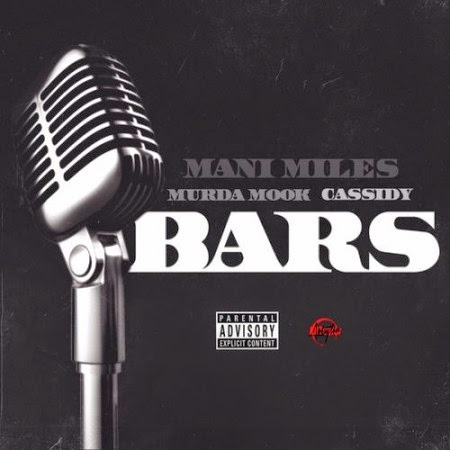 Mani Miles ft. Cassidy & Murda Mook – Bars Lyrics