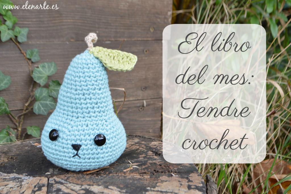 El libro del mes: Tendre crochet