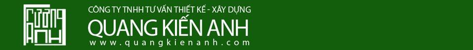 Thiết kế - Xây dựng Quang Kiến Anh