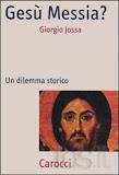 GESU' MESSIA ? di Giorgio Jossa