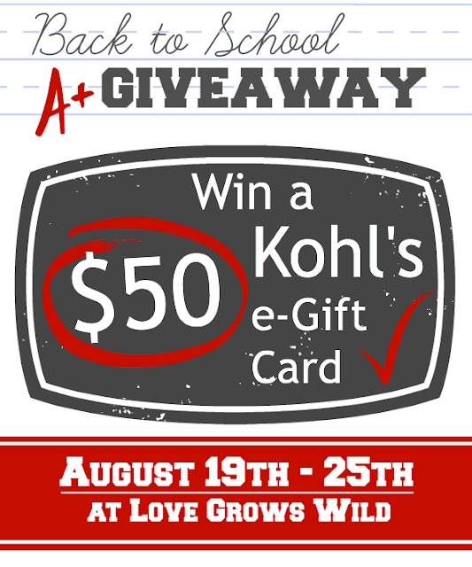Go Back to School in Style! Enter to win a $50 Kohls e-Gift Card Aug. 19th - 25th at LoveGrowsWild.com