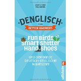 Denglisch for Better Knowers (bilingual German and English):