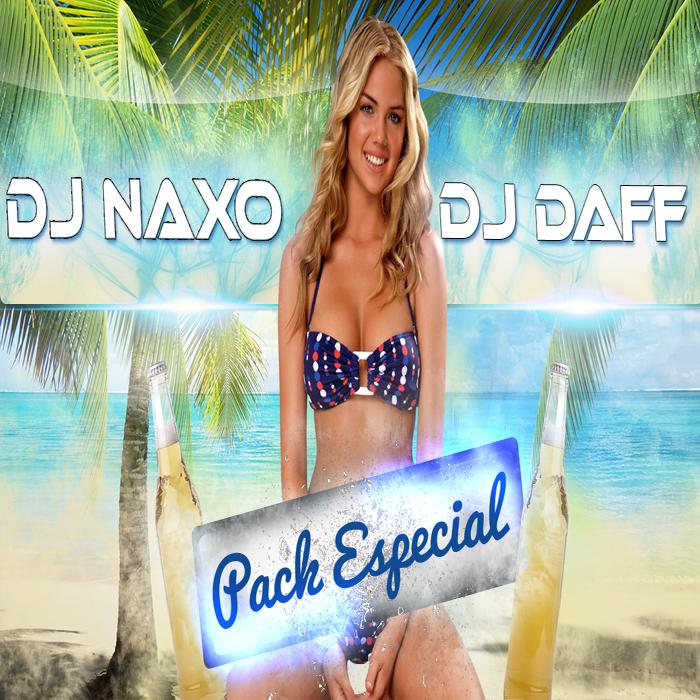 Pack Remix Especial - Dj Naxo Ft. Dj Daff (2015)