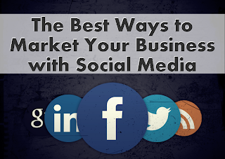 The Best Ways to Market Your Business with Social Media