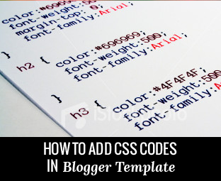 how to easily add css codes in blogger template my blogger lab